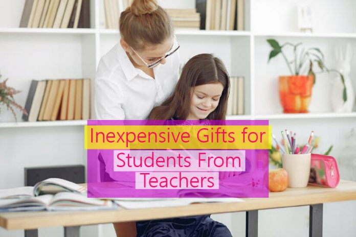 Inexpensive gifts for students from the teachers
