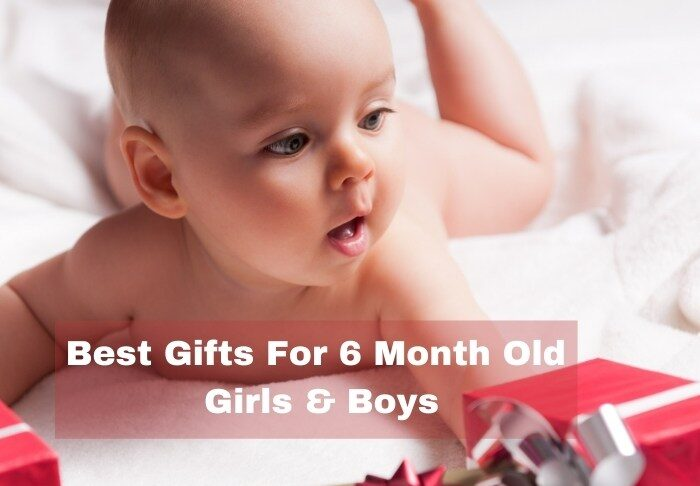 Best Gifts For 6 Month Old