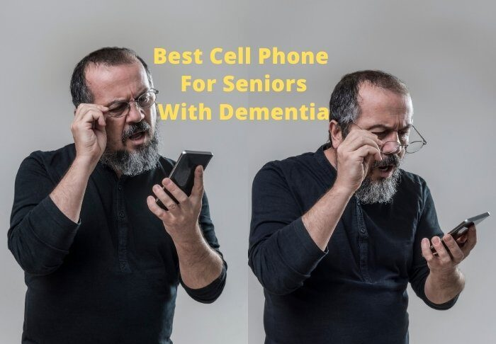 Best Cell Phone For Seniors With Dementia